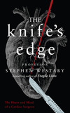 The knife's edge, the heart and mind of a cardiac surgeon