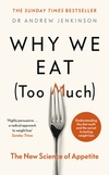 Why we eat (too much), the new science of appetite