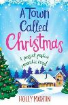 A town called Christmas, A Perfect Festive Romantic Read